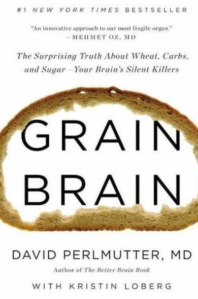 《Grain Brain: The Surprising Truth about Wheat, Carbs, and Sugar - Your Brain's Silent Killers》